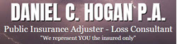 Daniel C. Hogan P.A. - Public Insurance Adjuster - Loss Consultant