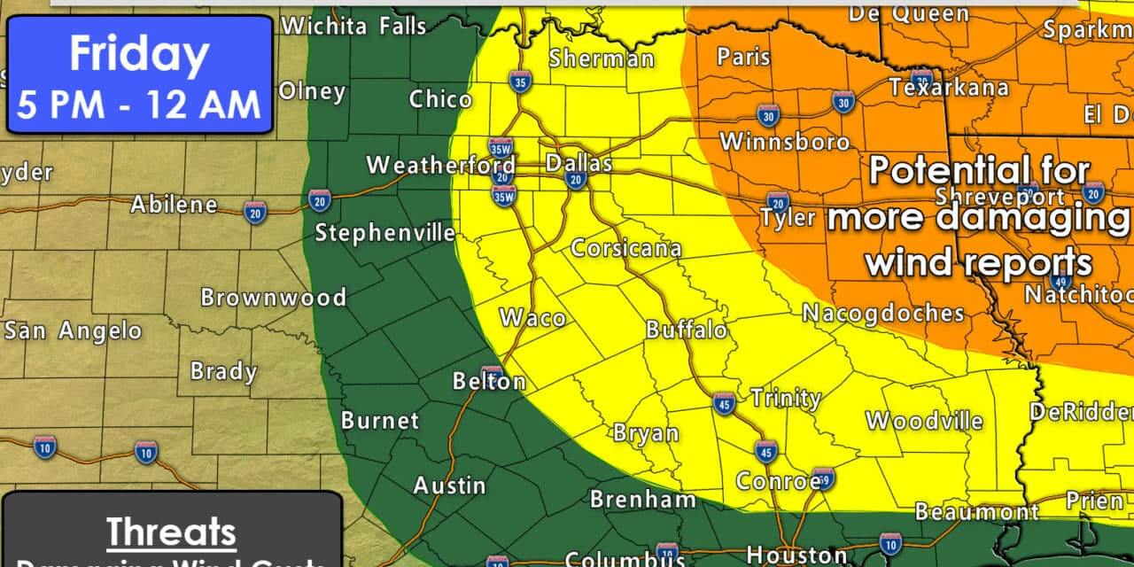 Squall Line with Damaging Winds Possible Friday Evening in Northeast/East Texas