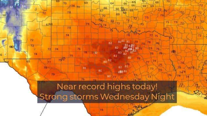 Near Record High Temperatures Today; Strong storms possible Wednesday Night