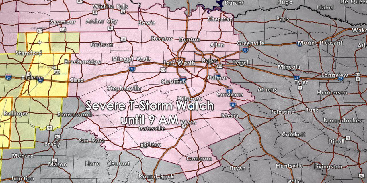 Severe Thunderstorm Watch for North Texas until 9 AM