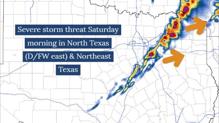 Severe Storms between 5AM and Noon tomorrow in eastern N TX & Northeast Texas