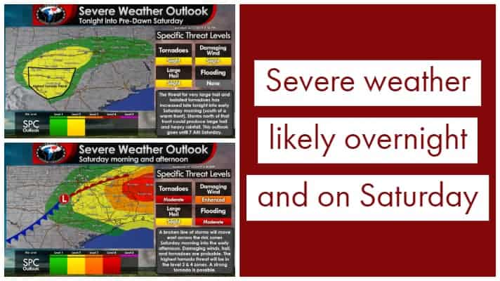 Late afternoon update: Severe thunderstorms likely overnight and on Saturday