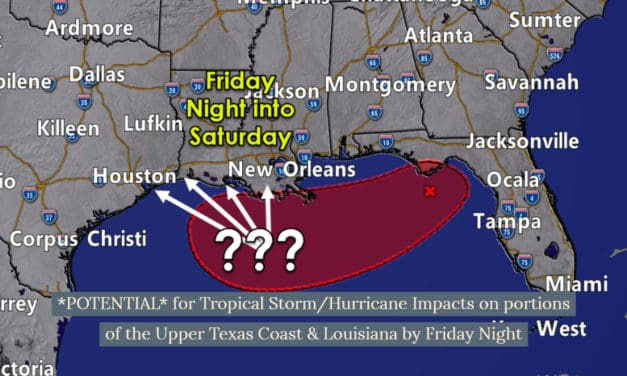 Tropical storm/hurricane impacts *POSSIBLE* Friday into Saturday in Far Southeast Texas (Upper Texas Coast) and Louisiana