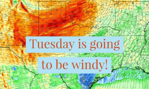 A very windy Tuesday for Texas; Two more storm systems Wednesday – Saturday